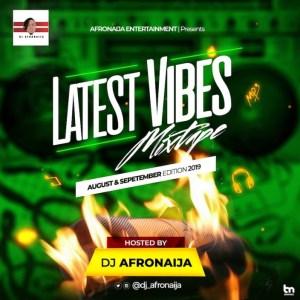 Dj AfroNaija - Latest Vibes Mix ( Aug & Sept Edition 2019 )
